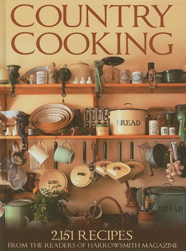Country Cooking: 2,151 Recipes from the Readers of Harrowsmith Magazine