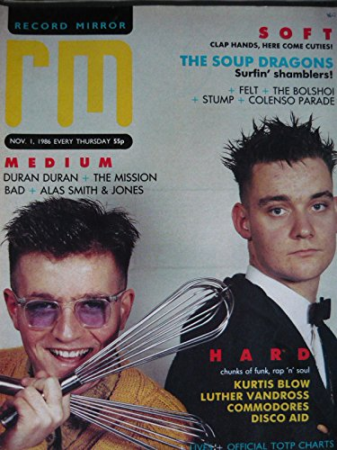 - Record Mirror (November 1, 1986) Soup Dragons, Felt, The Bolshoi, Stump, Duran Duran, The Mission, BAD, Kurtis Blow, Luther Vandross, Commodores