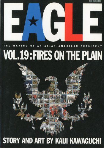 Eagle:The Making Of An Asian-American President, Vol. 19: Fires On The Plain
