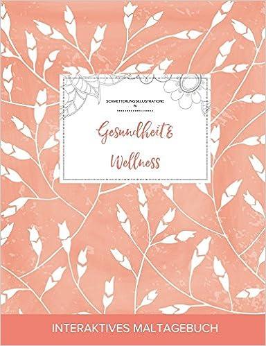 Maltagebuch für Erwachsene: Gesundheit & Wellness (Schmetterlingsillustrationen, Pfirsichfarbene Mohnblumen)