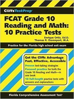 CliffsTestPrep FCAT Grade 10 Reading and Math: 10 Practice Tests 1st edition by Davenport, Thomas R, Ortiz Ed.D., Enrique (2005)