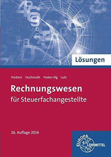 Rechnungswesen für Steuerfachangestellte (Lösungen) Taschenbuch – 11. März 2016 Karl Harbers Ilona Hochmuth Peter Huber-Jilg Karl Lutz