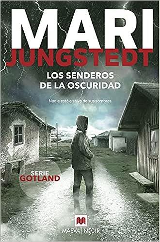 Los senderos de la oscuridad (Gotland nº 14) de Mari Jungstedt
