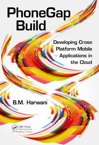 Download PhoneGap Build: Developing Cross Platform Mobile Applications in the Cloud Pdf
