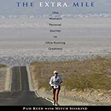 The Extra Mile: One Woman's Personal Journey to Ultrarunning Greatness Audiobook by Pam Reed Narrated by Coleen Marlo