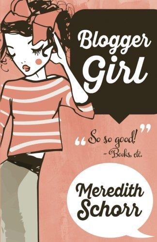 Blogger Girl (The Blogger Girl Series) (Volume 1)