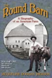 The Round Barn, A Biography of an American Farm, Volume One: Silo and Barn, Milkhouse, Milk Routes