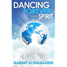 Dancing Forever with Spirit