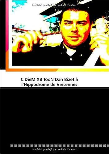 En ligne téléchargement C Diem XB toon Dan Bizet à l'hippodrome de Vincennes pdf
