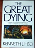 The Great Dying, Kenneth J. Hsü, 0151369046