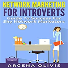 Network Marketing for Introverts: Guide to Success for the Shy Network Marketer Audiobook by Argena Olivis Narrated by Jane M. Held
