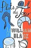 Plats du Jour, William Black, 059305640X
