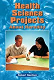 Health Science Projects about Heredity, Robert Gardner, 076601438X