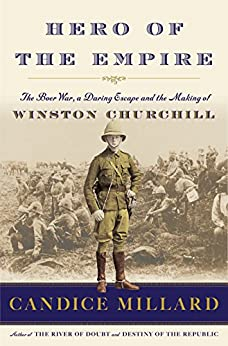 Hero of the Empire: The Boer War, a Daring Escape, and the Making of Winston Churchill book cover