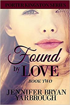 Found By Love: Volume 2 (The Porter Kingston Series)
