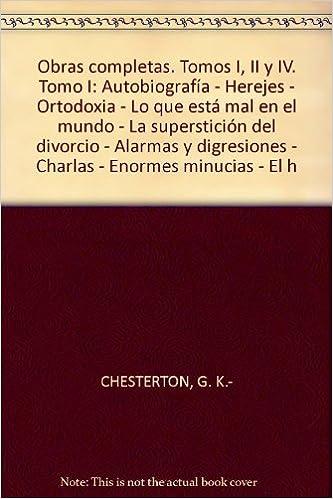 Obras completas, 4 tomos. Tomo I: Autobiografía - Herejes ...