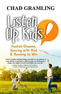Listen Up Kids: Foolish Dreams, Syncing with God & Running to Win