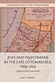 Jews and Palestinians in the Late Ottoman