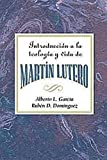 Introduccion a la Teologia y Vida de Martin Lutero AETH: An Introduction to the Theology and Life of Martin Luther Spanish