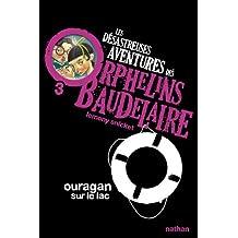 Les désastreuses aventures des orphelins Baudelaire - Nº 3: Ouragan sur le lac