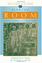 Study Guide for Making Room: Recovering Hospitality as a Christian Tradition Paperback