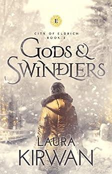 Gods and Swindlers (City of Eldrich Book 3) by [KIrwan, Laura]