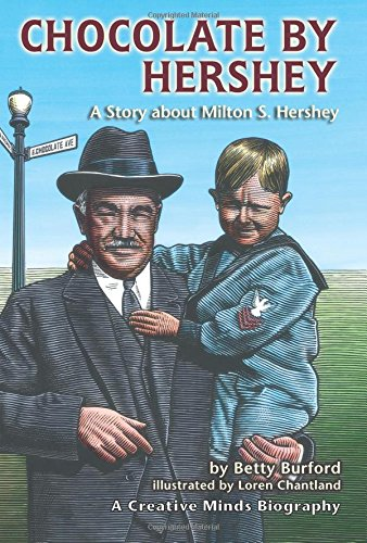 Chocolate by Hershey: A Story About Milton S. Hershey (A ...
