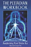 The Pleiadian Workbook: Awakening Your Divine Ka
