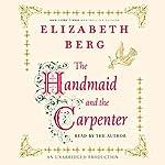 The Handmaid and the Carpenter | Elizabeth Berg
