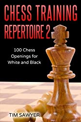 Chess Training Repertoire 2: 100 Chess Openings for White and Black