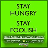 Stay Hungry, Stay Foolish. (feat. Mike Bow & Jay K)