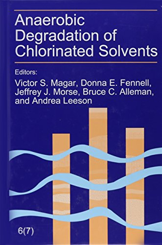 Anaerobic Degradation of Chlorinated Solvents: The Sixth International in Situ and On-Site Bioremediation Symposium, San Diego, California, June 4-7, - Chlorinated Solvents