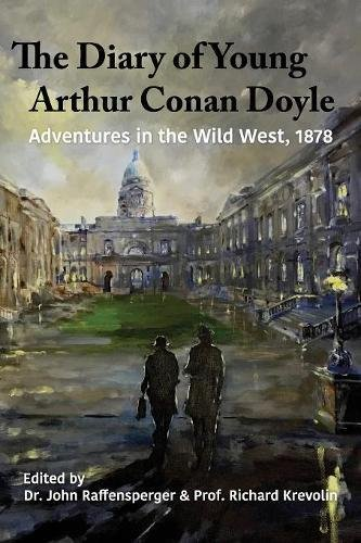 The Chronicle of Young Arthur Conan Doyle - Book 1 - Adventures in the Wild West 1878