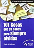 img - for 101 COSAS QUE YA SABES, PERO SIEMPRE OLVIDAS. (Spanish Edition) by Ernie Zelinski (2010-01-01) book / textbook / text book