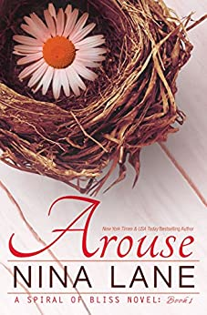 AROUSE: A Spiral of Bliss Novel #1 by [Lane, Nina]