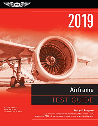 Airframe Test Guide 2019: Pass your test and know what is essential to become a safe, competent AMT from the most trusted source in aviation training
