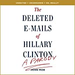 The Deleted E-Mails of Hillary Clinton: A Parody | John Moe