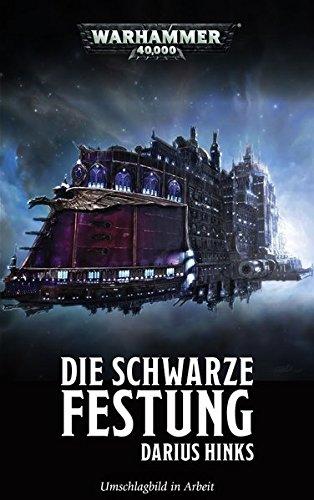 Warhammer 40.000 - Die Schwarze Festung Broschiert – 6. Dezember 2018 Darius Hinks Black Library 1781933189 Belletristik