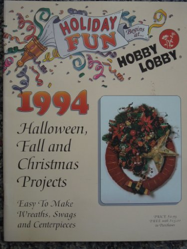 Holiday Fun Begins At . . . : 1994 Halloween, Fall and Christmas Projects - Easy to Make Wreaths, Swags and Centerpieces]()