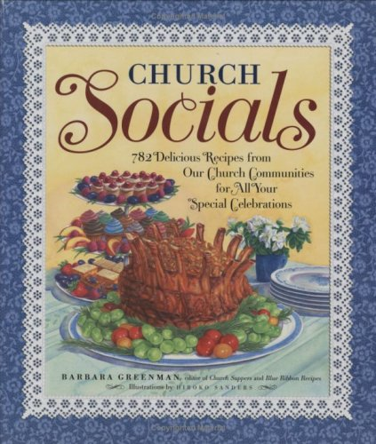 Download Church Socials: 782 Delicious Recipes from Our Church Communities for All Your Special Celebrations pdf epub