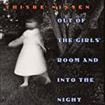 Out of the Girls' Room and into the Night (Iowa Short Fiction Award) | Thisbe Nissen