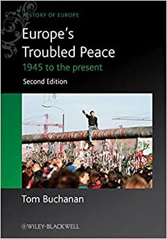 Book Europe's Troubled Peace: 1945 to the Present (Blackwell History of Europe) by Tom Buchanan (2012-01-20)