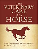 The Veterinary Care of the Horse, Sue Devereux, 0851319246