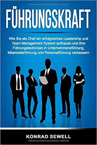 Cover des Buchs: Führungskraft: Wie Sie als Chef ein erfolgreiches Leadership und Team Management System aufbauen