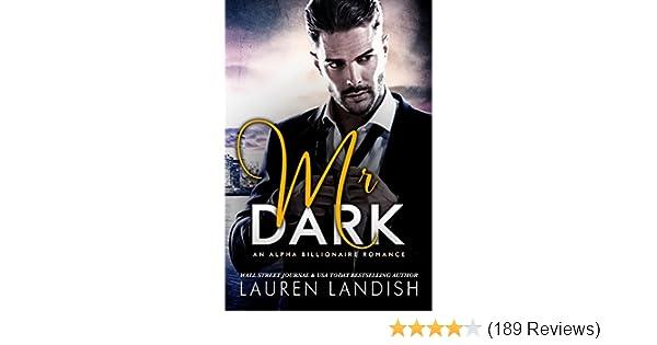 Mr Dark An Alpha Billionaire Romance Kindle Edition By Lauren