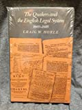 The Quakers and the English Legal System, 1660-1688, Horle, Craig W., 0812281012