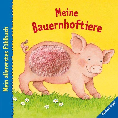 Mein allererstes Fühlbuch: Meine Bauernhoftiere
