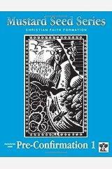 Mustard Seed Series Pre-Confirmation 1 Facilitator Book: Christian Faith Formation Paperback