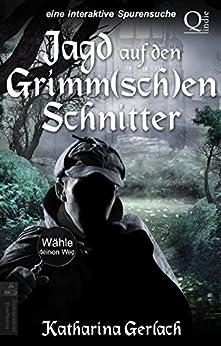 Jagd auf den Grimm(sch)en Schnitter: Wähle den Weg Abenteuer (German Edition) by [Gerlach, Katharina]
