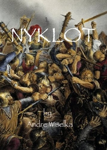 Nyklot: The Wendish Crusade and The War In Heaven 1147 AD